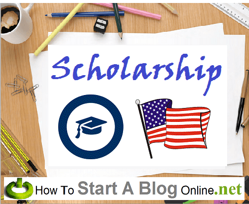 Scholarship 2015. How To Start A Blog Online